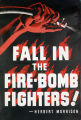 Fall in the fire-bomb fighters! - Herbert Morrison
