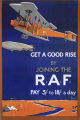 Get a good rise by joining the R.A.F.