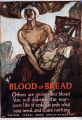 Blood or bread. Others are giving their blood. You will shorten the war - save life if you eat only what
