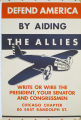 Defend America by aiding the Allies : write or wire the President, your Senator and Congressmen