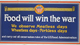 Food will win the war : we observe meatless days, wheatless days, porkless days