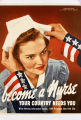 Become a nurse : your country needs you