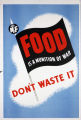 Food is a munition of war. Don't waste it