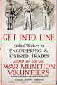 Get into line. Skilled workers in engineering & kindred trades : enrol to-day as war munition volunteers