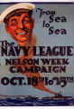 From sea to sea : the Navy League Nelson week campaign, Oct. 18th to 25th