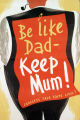 Be like dad - Keep mum! Careless talk costs lives