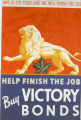 Give us the tools and we will finish the job. Help finish the job : buy victory bonds